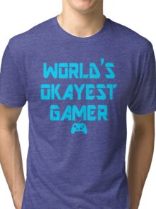 World's Okayest Gamer Funny Gaming Tri-blend T-Shirt