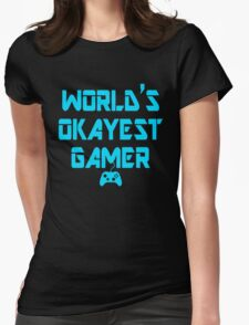 World's Okayest Gamer Funny Gaming Womens Fitted T-Shirt