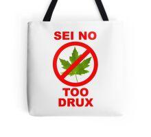 Sei No Too Drux Tote Bag