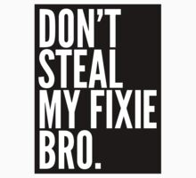 Don't Steal My Fixie Bro One Piece - Short Sleeve