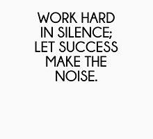 Let Succes Make The Noise Unisex T-Shirt
