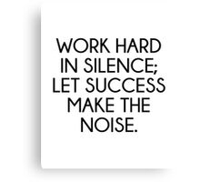 Let Succes Make The Noise Canvas Print
