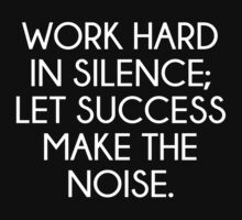 Let Succes Make The Noise by AmazingVision