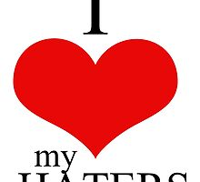 i love my haters by trendz