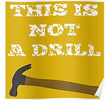 This is not a drill Poster