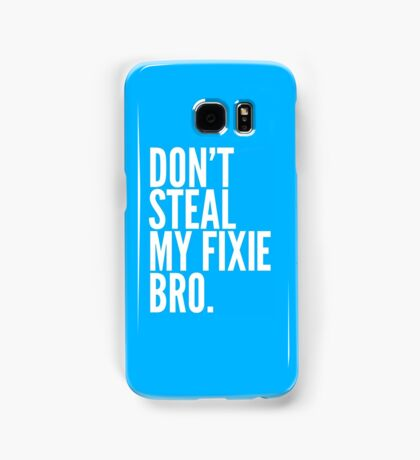 Don't Steal My Fixie Bro Samsung Galaxy Case/Skin