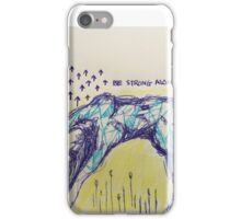 Be strong alone  iPhone Case/Skin