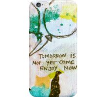 Tomorrow not yet come  iPhone Case/Skin