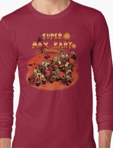 Super Max Kart! Long Sleeve T-Shirt