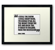 Conor McGregor - Quotes [Stole Show] Framed Print