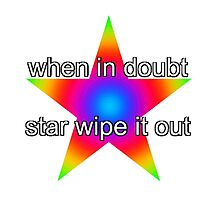 when in doubt, star wipe it out Photographic Print