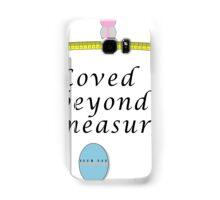 Loved beyond measure print. Samsung Galaxy Case/Skin