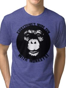 Everything's More Fun With Monkeys! (V2) Tri-blend T-Shirt