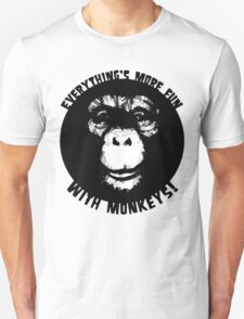 Everything's More Fun With Monkeys! (V2) Unisex T-Shirt