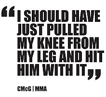 Conor McGregor - Quotes [Hit with knee] Photographic Print