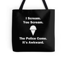 I Scream. You Scream. Tote Bag