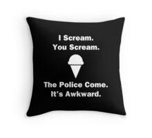 I Scream. You Scream. Throw Pillow