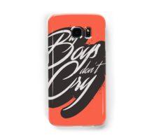 BIG BOYS DON'T CRY Samsung Galaxy Case/Skin