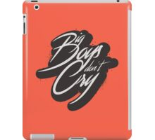 BIG BOYS DON'T CRY iPad Case/Skin
