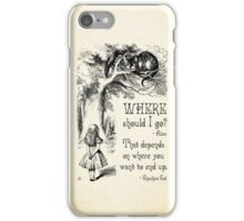 Alice in Wonderland - Cheshire Cat Quote - Where Should I go? - 0118 iPhone Case/Skin