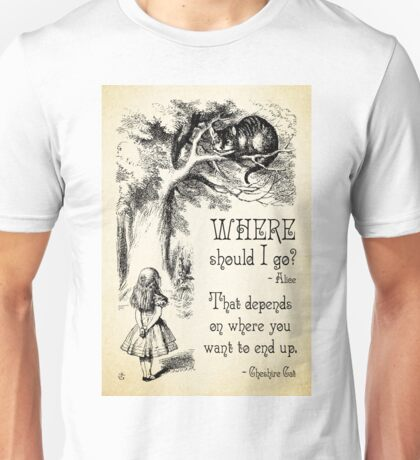 Alice in Wonderland - Cheshire Cat Quote - Where Should I go? - 0118 Unisex T-Shirt