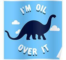 I'm Oil Over It Poster