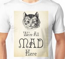 Alice in Wonderland Quote - Cheshire Cat - We're All Mad Here - 0184 Unisex T-Shirt