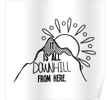 It Is All Downhill From Here Poster