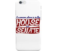 A womans place is in the house and the senate feminist iPhone Case/Skin