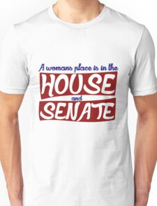 A womans place is in the house and the senate feminist Unisex T-Shirt