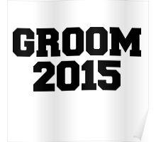GROOM 2015 wedding Poster