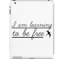 Learning to be free iPad Case/Skin