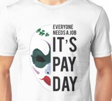 PAYDAY CLOVER : BLACK Unisex T-Shirt