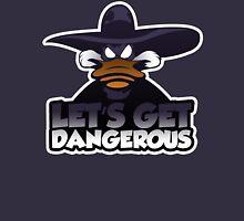 Let's get dangerous Unisex T-Shirt