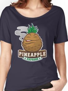 pineapple express Women's Relaxed Fit T-Shirt