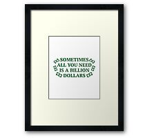 All You Need Framed Print
