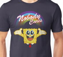 nobody cares Unisex T-Shirt