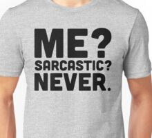 Me? Sarcastic? Funny Quote Unisex T-Shirt