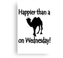 Happier than a camel on wed geek funny nerd Canvas Print