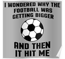 Football Then It Hit Me Poster