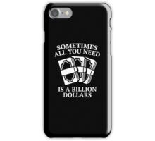 A Billion Dollars iPhone Case/Skin