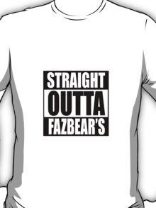 Straight Out Of Fazbear's T-Shirt