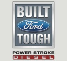 Built Ford Tough PowerStroke Diesel by Truck Tee's