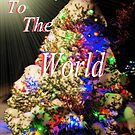 Joy To The World by JohnDSmith