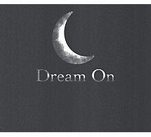 Dream On Photographic Print