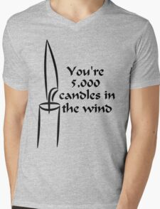 You're 5000 candles in the wind T-Shirt