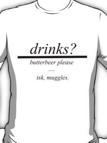 drinks?butterbeer T-Shirt