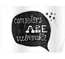 Computers Are Vulnerable Poster