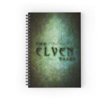 The Elven Tales Spiral Notebook Spiral Notebook