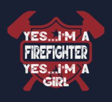 yes i am a firefighter yes i am a girl by imgarry